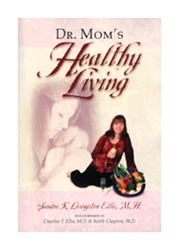 Dr. Mom%27s Healthy Living, by Sandra Ellis Dr. Moms Healthy Living By Sandra Ellis