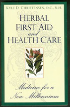 Herbal First Aid & Health Care by Kyle Christensen, D.C., M.H. Herbal First Aid and Health Care by Kyle Christensen