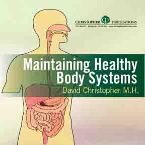 Maintaining Healthy Body Systems, CD by David Christopher Maintaining Healthy Body Systems by David Christopher,cds by David Christopher